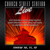 Church Street Station - Live - Show 10, 11, 12 by Various Artists