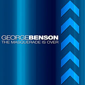The Masquerade Is Over by George Benson