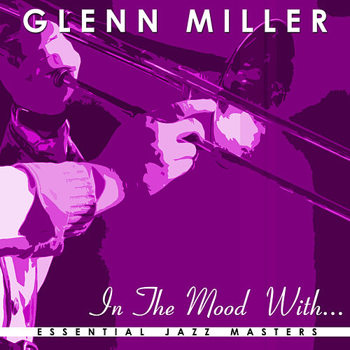 In the Mood With by Glenn Miller