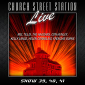 Church Street Station - Live - Show 39, 40, 41 by Various Artists