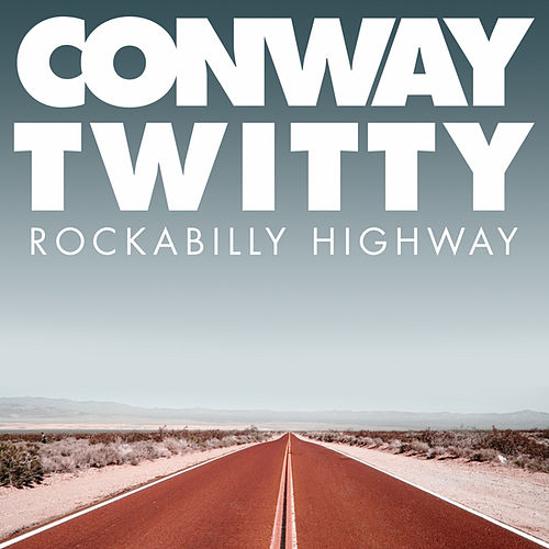 Rockabilly Highway by Conway Twitty