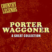 A Great Collection by Porter Waggoner