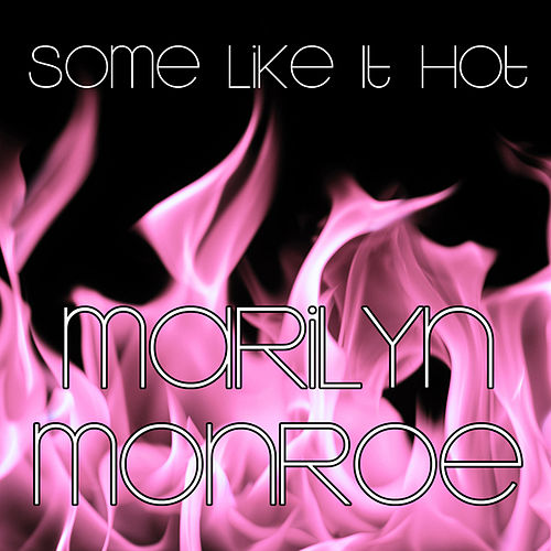 Marilyn, Some Like it Hot by Marilyn Monroe
