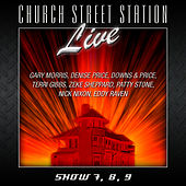 Church Street Station Live! Show 7, 8, 9 by Various Artists