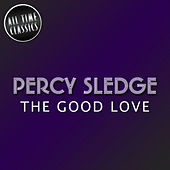 The Good Love by Percy Sledge