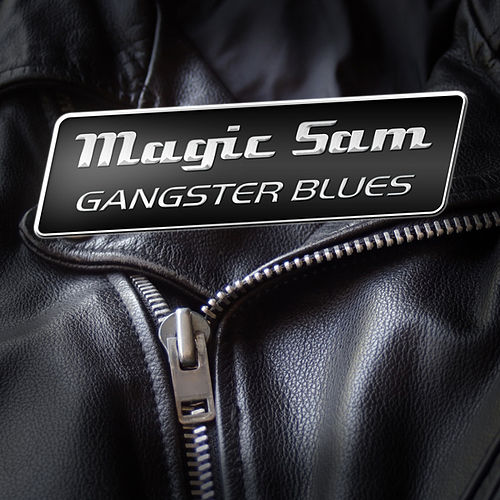 Gangster Blues by Magic Sam's Blues Band