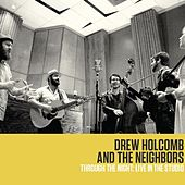 Through the Night: Live in the Studio by Drew Holcomb