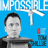 Impossible by Tom Shillue