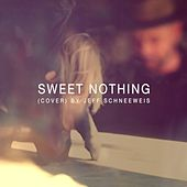 Sweet Nothing (Cover) by Jeff Schneeweis