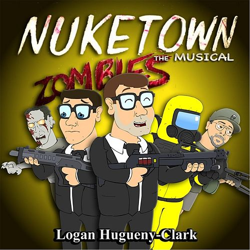 Nuketown the Musical by Logan Hugueny-Clark