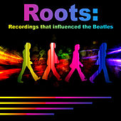 Roots: Recordings That Influenced the Beatles von Various Artists