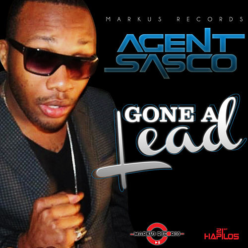 Gone a Lead - Single by Agent Sasco