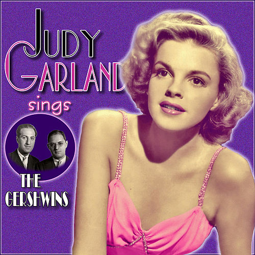 Garland Sings the Gershwins by Various Artists