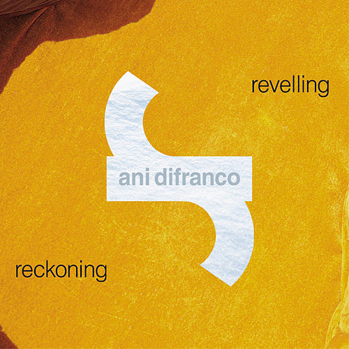 Revelling Reckoning by Ani DiFranco