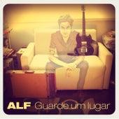 Guarde um Lugar by ALF