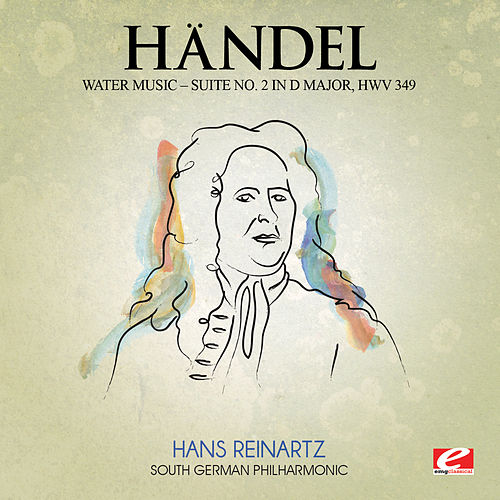 Handel: Water Music, Suite No. 2 in D Major, HMV 349 (Digitally Remastered) by The South German Philharmonic