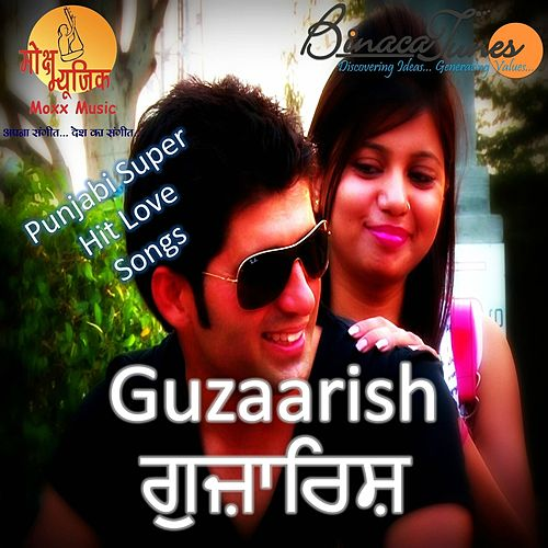 Guzaarish (Punjabi Super Hit Love Songs) by Arun
