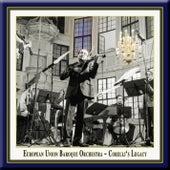 Corelli's Legacy von European Union Baroque Orchestra