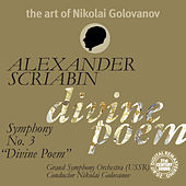 The Art of Nikolai Golovanov: Scriabin - Symphony No. 3
