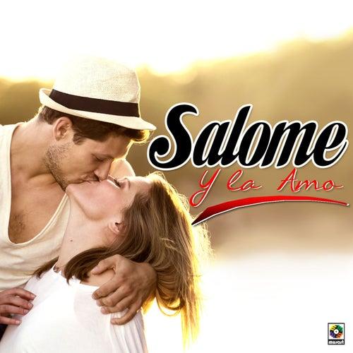 Y la Amo by Salome