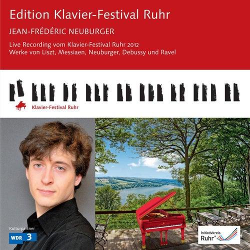 Edition Klavier-Festival Ruhr: Jean-Frédéric Neuburger (plays Liszt, Messiaen, Neuburger, Debussy & Ravel) by Jean-Frédéric Neuburger