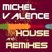 House and Remixes by Michel Valence