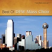 Ultimate Dallas Fort Worth Mass Choir by Dallas Fort Worth Mass Choir