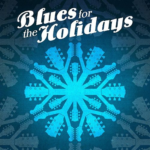 Blues for the Holidays by Various Artists