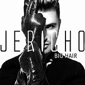Big Hair by Jericho