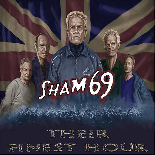 Their Finest Hour by Sham 69