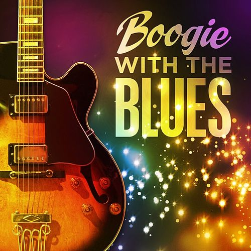 Boogie With the Blues by Various Artists