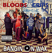 Bangin On Wax by Bloods & Crips