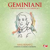 Geminiani: Concerto Grosso No. 2 in G Minor, Op. 3 (Digitally Remastered) by Camerata Academica Würzburg