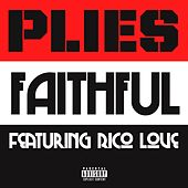 Faithful [feat. Rico Love] by Plies