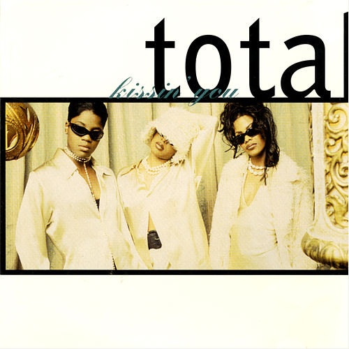 Kissin' You by Total
