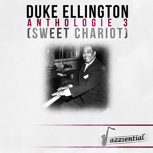 Anthologie 3 (Sweet Chariot) [Live] by Duke Ellington