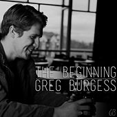 The Beginning - EP by Greg Burgess