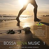 Bossa Nova Music, Vol. 1 (Best Of Brazilian Relaxing Songs) by Various Artists