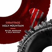 Holy Mountain (Remixes) by Giraffage