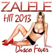 Zalele (Hit 2013) by Disco Fever