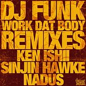 Work Dat Body (Remixes) by Dj Funk