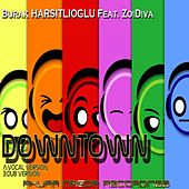 Downtown (feat. ZoiDiva) by Burak Harsitlioglu