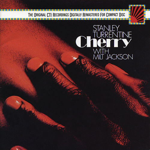 Cherry by Stanley Turrentine
