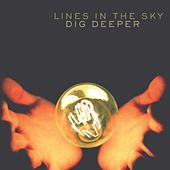 Dig Deeper by Lines in the Sky