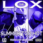 Summer Too Hot by The Lox