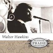 Platinum Praise Collection: Walter Hawkins by Walter Hawkins