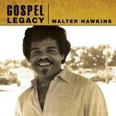 Gospel Legacy by Walter Hawkins