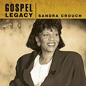 Gospel Legacy by Sandra Crouch