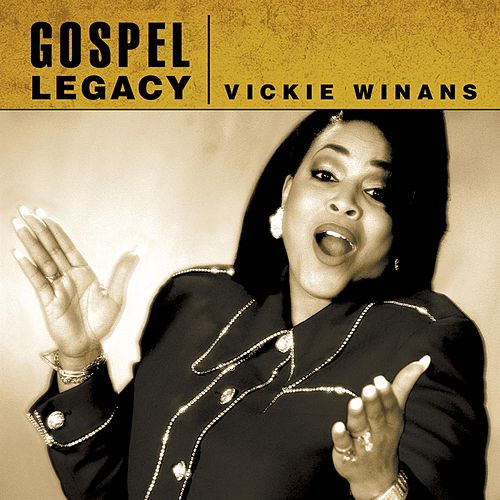 Vickie Winans - Gospel Legacy by Vickie Winans