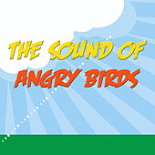 The Sound Of Angry Birds by The Birds